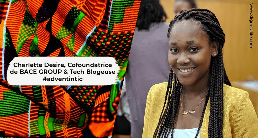 Charlette Desire001 - Interview avec Charlette Desire, Cofoundatrice de  BACE GROUP & Tech Blogueuse à #adventintic